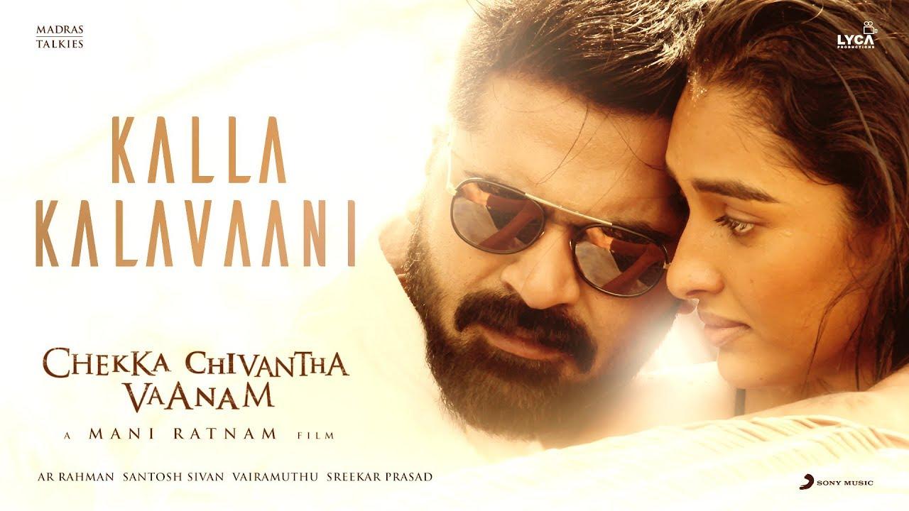 Chekka Chivantha Vaanam – Kalla Kalavaani Tamil Lyric HD Video – A.R. Rahman – Mani Ratnam – Vairamuthu