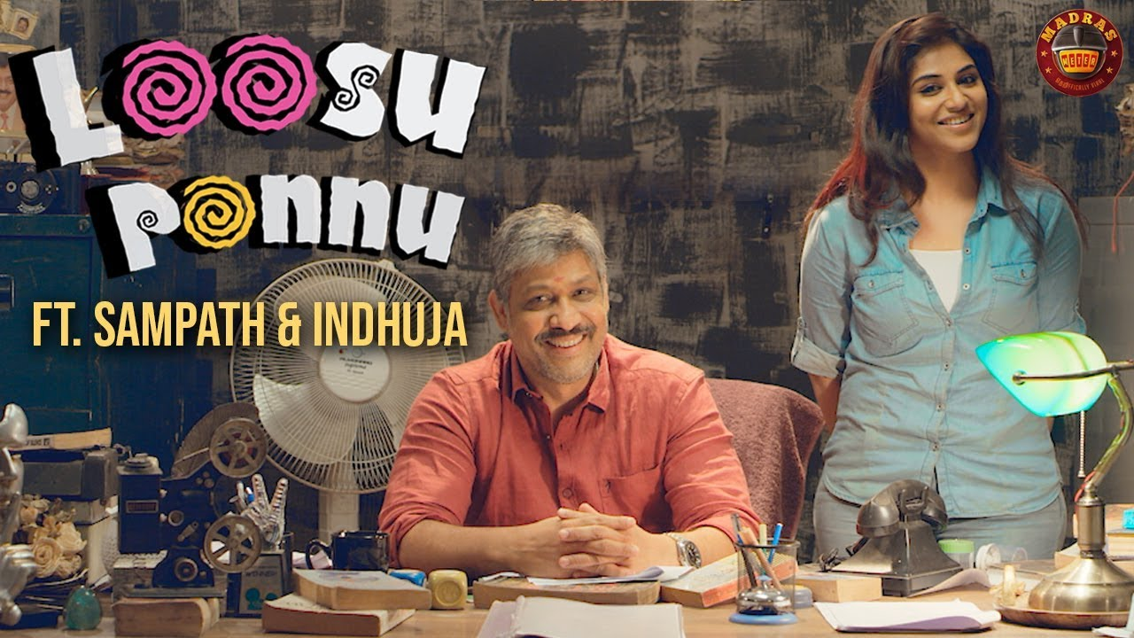 Loosu Ponnu-Featuring Sampath – Indhuja – Madras Meter