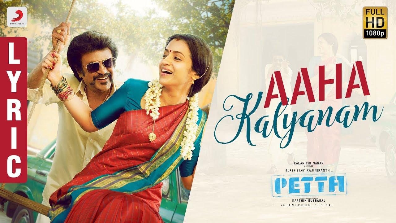 Aaha Kalyanam Song Lyric – Tamil – Petta Songs – Rajinikanth, Trisha-Anirudh Ravichander