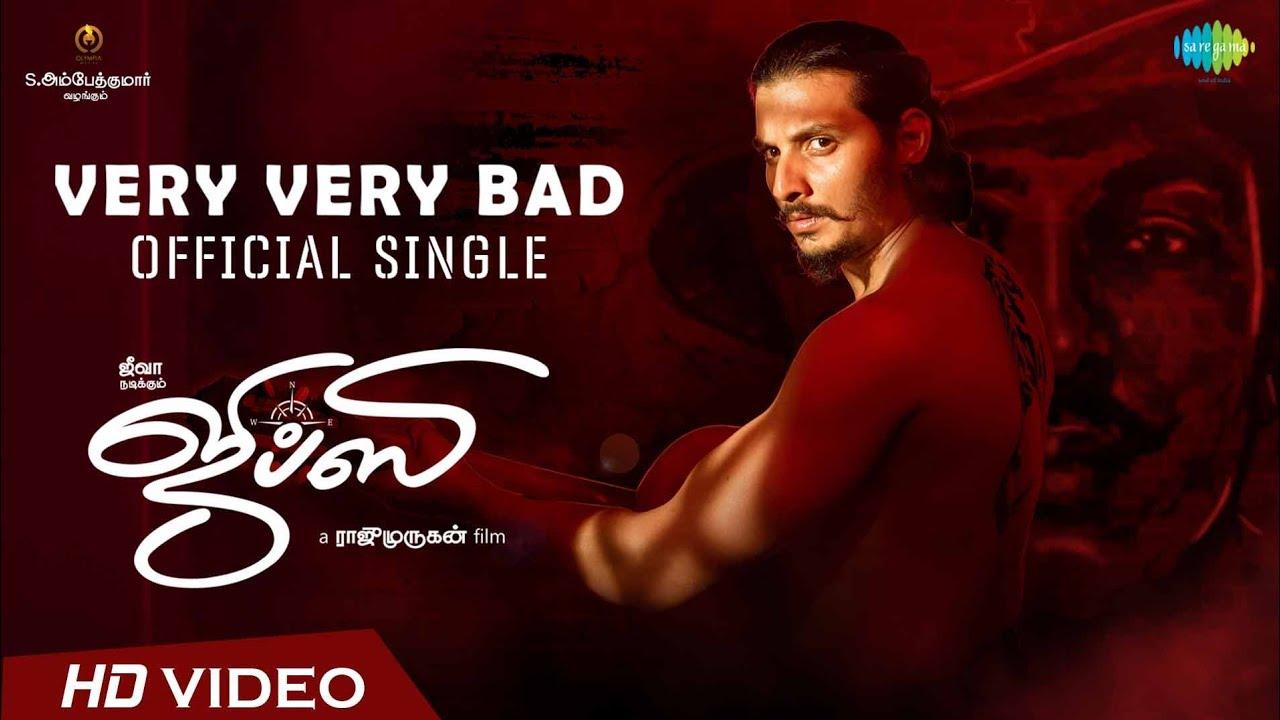 Very Very Bad-Video-Gypsy-Jiiva-Santhosh Narayanan-Pradeep Kumar-Raju Murugan-Yugabharathi