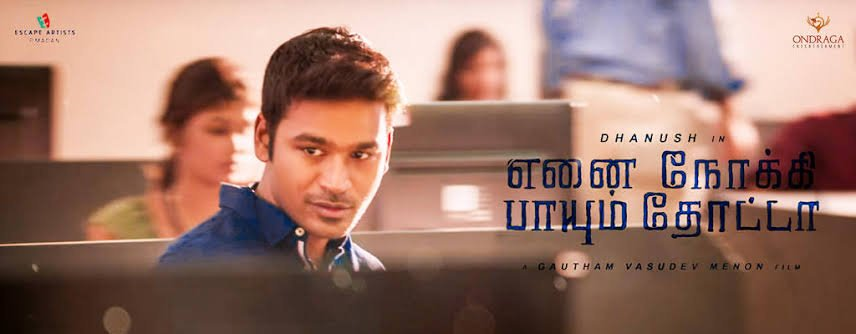 The long delayed GVM Dhanush Combo EnaiNokkiPaayumThotta Confirmed to release on July 26th