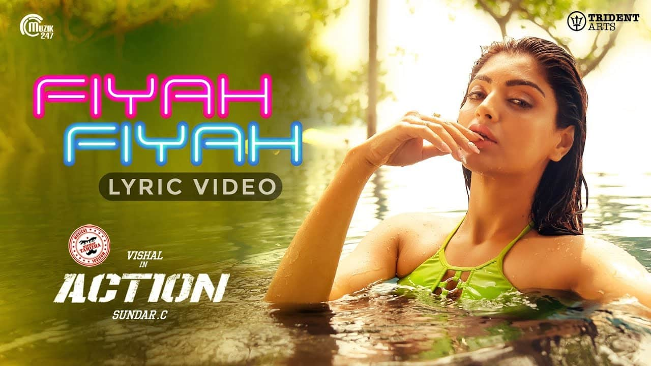 Action Movie Fiyah Fiyah Song Lyrical Video Song Vishal Akanksha Puri Hiphop Tamizha